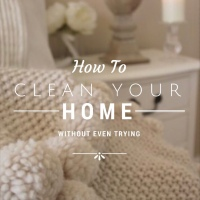How To Clean Your Home Without Trying