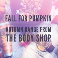 Fall For Pumpkin | The Body Shop Autumn Range