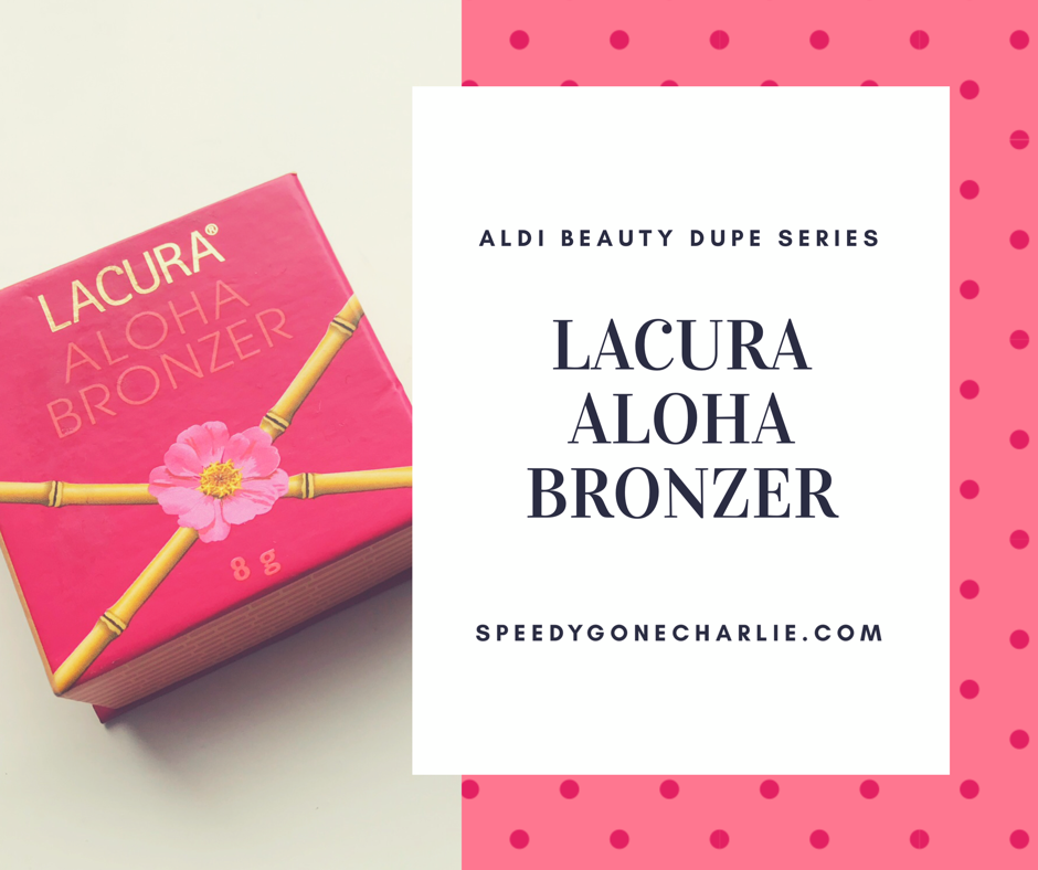4393dc9eead Aldi Beauty Dupe Series | Lacura Aloha Bronzer – Speedy Gone Charlie